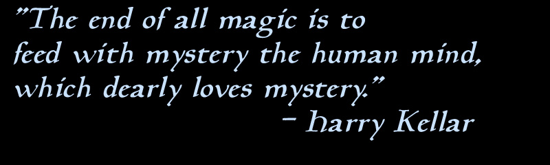 The Amazing Great Harry Kellar Quotation